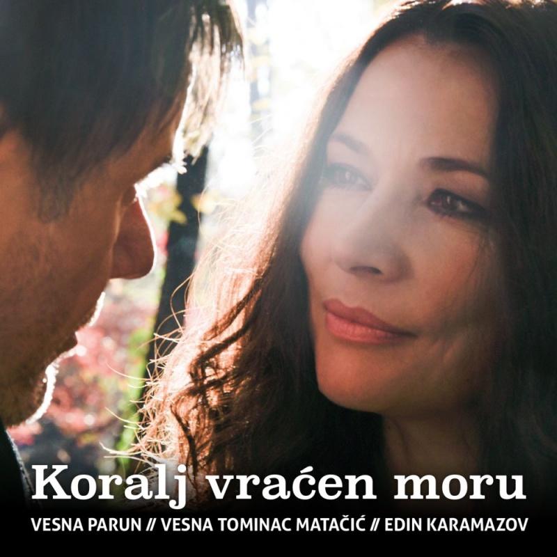 "Poetsko glazbeni  CD ""KORALJ VRAĆEN MORU"" VESNA PARUN/VESNA TOMINAC MATAČIĆ/EDIN KARAMAZOV"