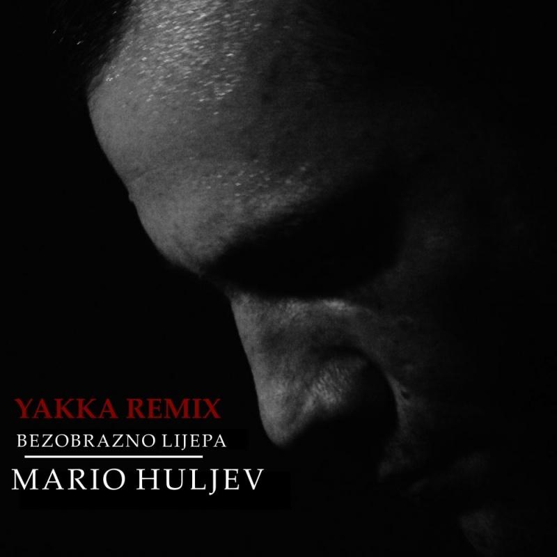 Mario Huljev predstavlja Remix pjesme Bezobrazno lijepa