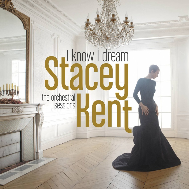 "U prodaji Stacey Kent ""I Know I Dream"""