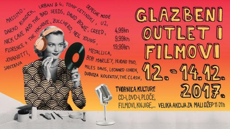 Za tjedan dana počinje GLAZBENI OUTLET I FILMOVI 2017. 12. - 14. prosinca Tvornica kulture