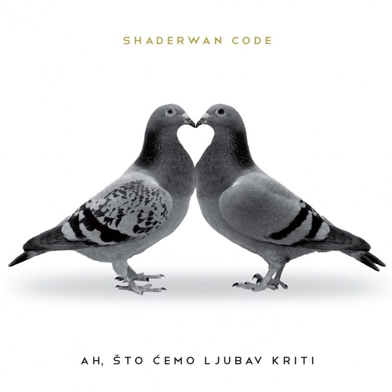 """Novi album grupe Shaderwan Code """"Ah, što ćemo ljubav kriti"""""""
