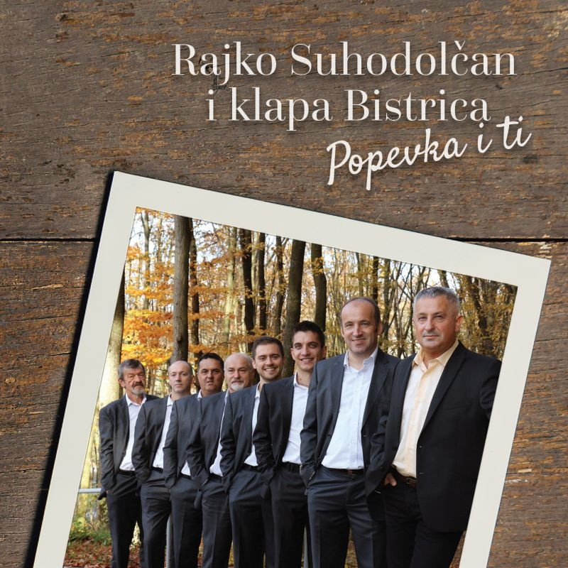 "Rajko Suhodolčan i Klapa Bistrica predstavljaju novi album ""POPEVKA I TI"""