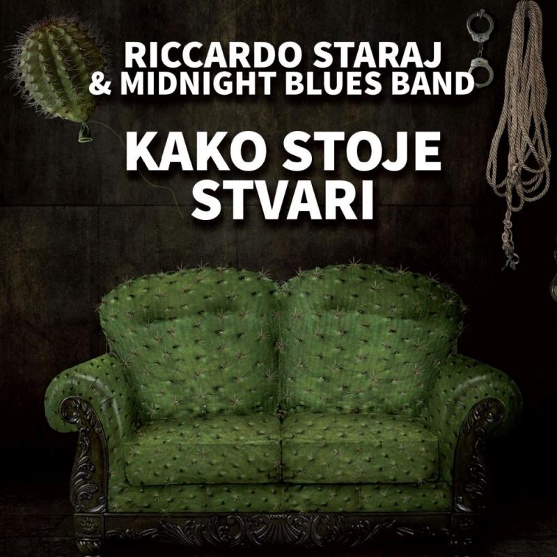 """Riccardo Staraj / Midnight blues band predstavlja novi album """"Kako stoje stvari""""  pogledajte i spot """"Politička kuhinja"""""""