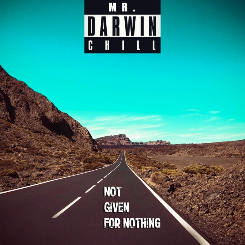"Poslušajte ""Not Given For Nothing"" u verziji Mr.Darwin Chilla!"