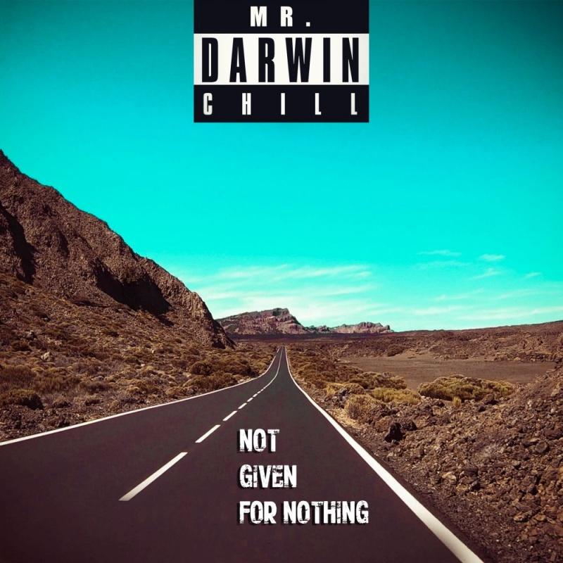 """Poslušajte """"Not Given For Nothing"""" u verziji Mr.Darwin Chilla!"""