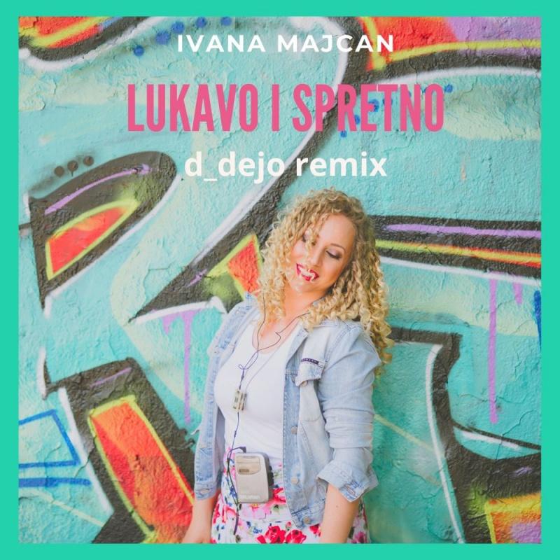 """Ivana Majcan predstavlja remix pjesme """"Lukavo i spretno"""""""
