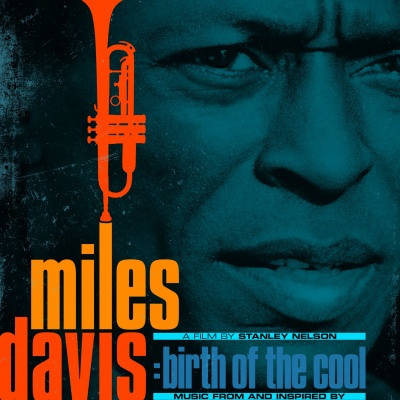 "Music From and Inspired by Miles Davis: Birth Of Miles Davis ""The Cool, A Film by Stanley Nelson"""