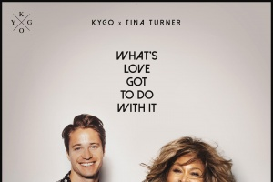"Kygo, Tina Turner ""What's Love Got to Do with It"""
