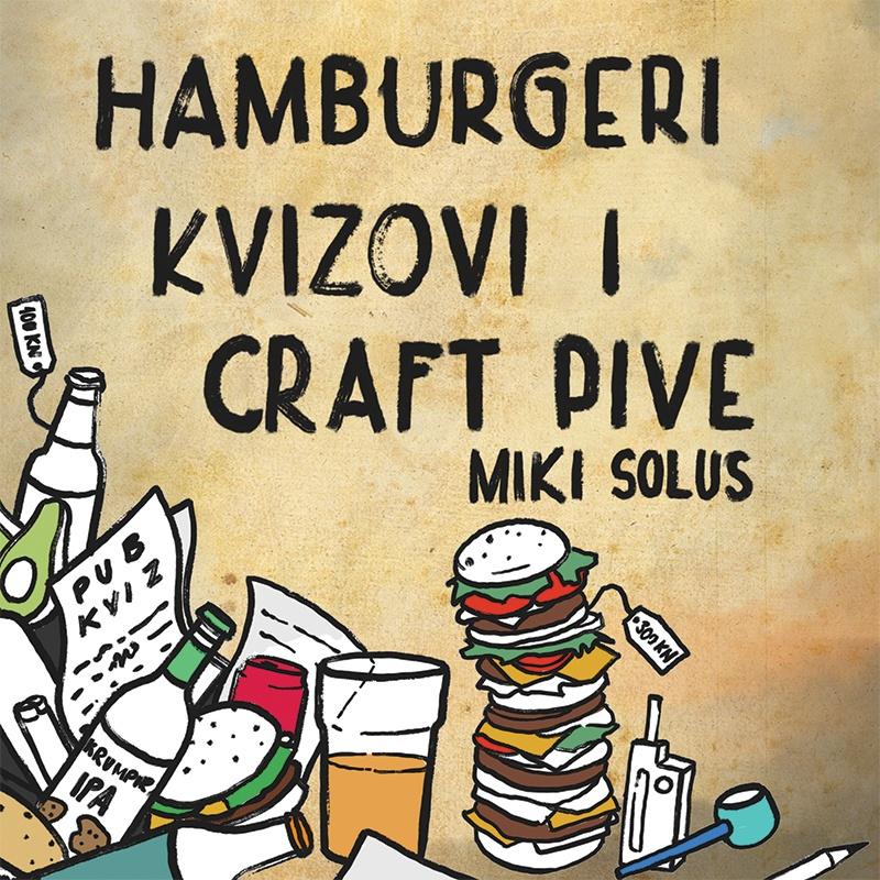 Hamburgeri, kvizovi i Craft pive  - Izašao je novi album Mikija Solusa