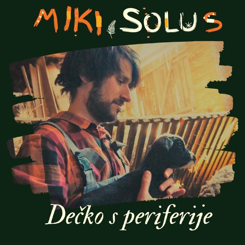 Miki Solus je dečko s periferije